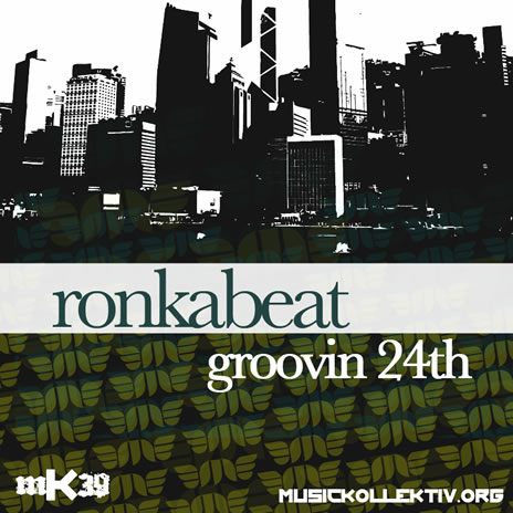 mK39 Ronkabeat - groovin 24th